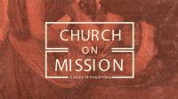 Church on Mission: A Study of Philippians